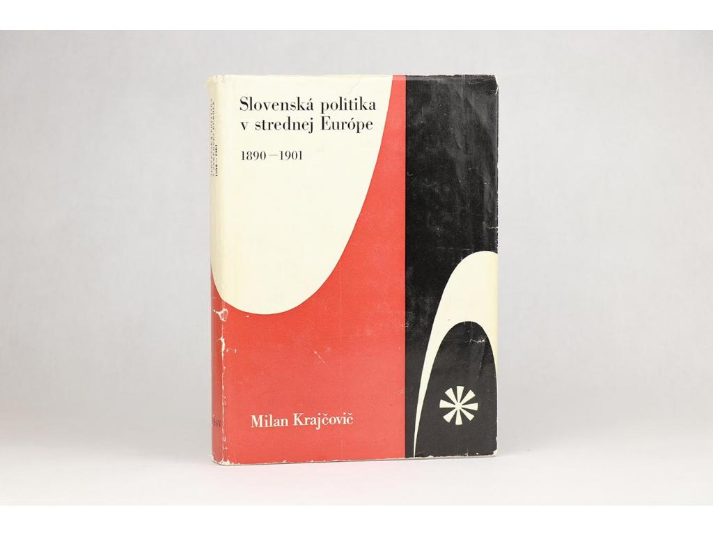Milan Krajčovič - Slovenská politika v strednej Európe 1890-1901 (1971)