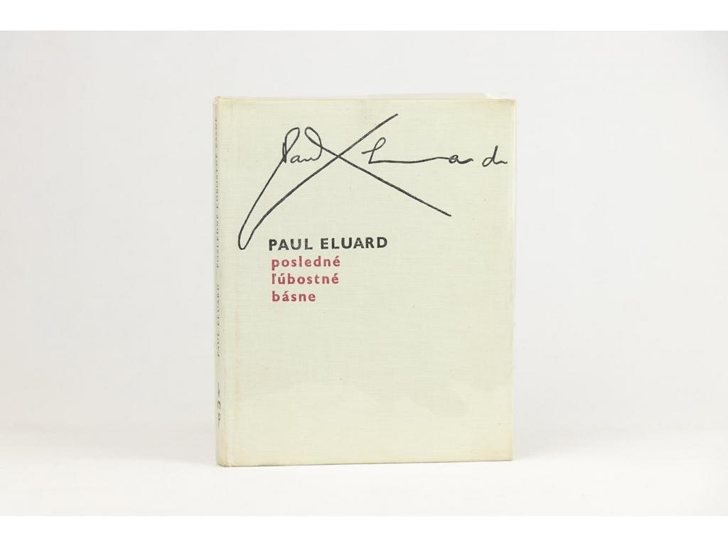 Paul Eluard - Posledné ľúbostné básne (1969)