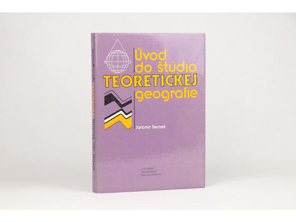 Jaromír Demek - Úvod do štúdia teoretickej geografie (1987)