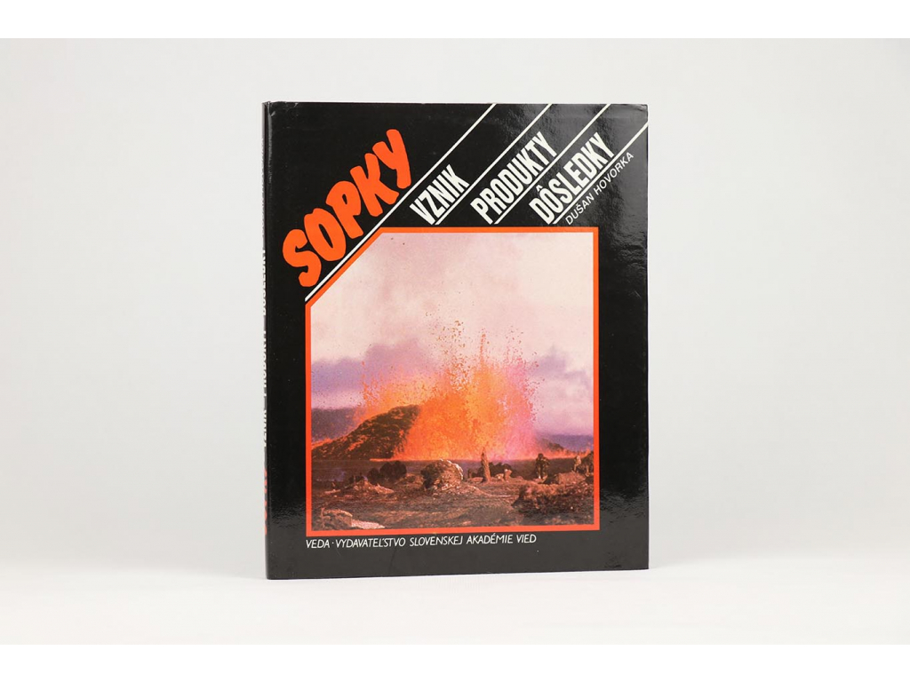 Dušan Hovorka - Sopky: vznik, produkty, dôsledky (1990)