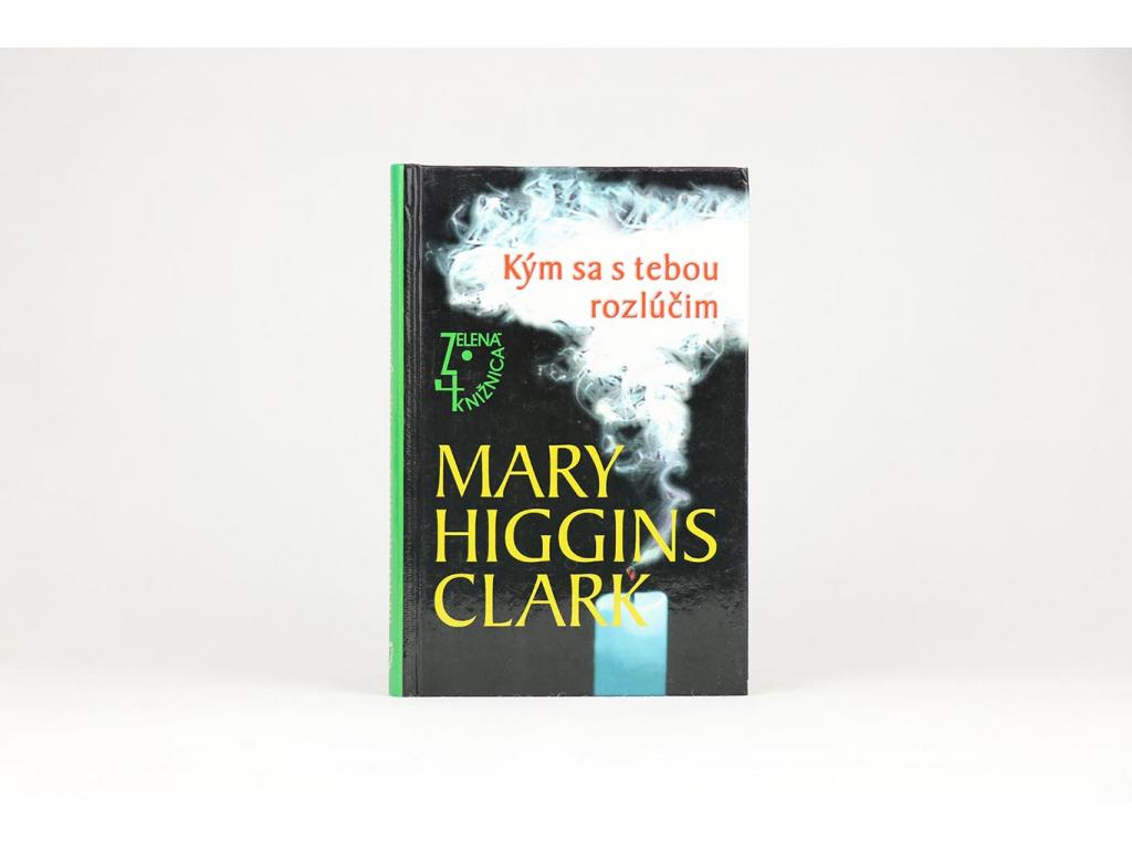 Mary Higgins Clark - Kým sa s tebou rozlúčim (2002)