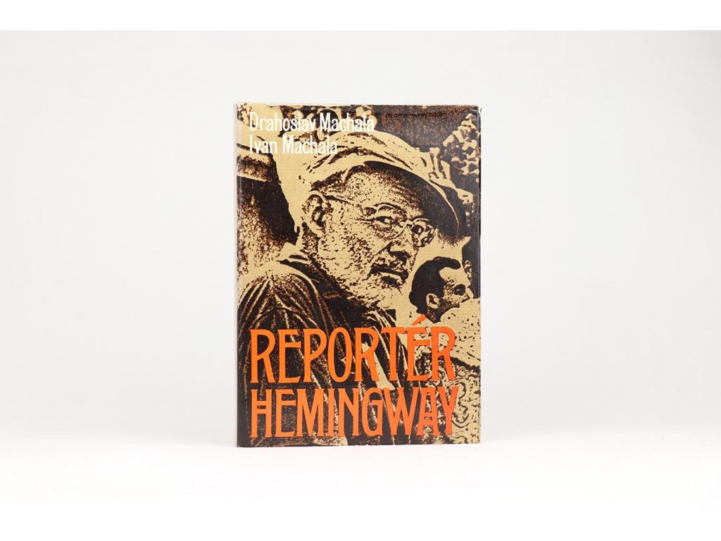 Drahoslav Machala, Ivan Machala - Reportér Hemingway (1980)