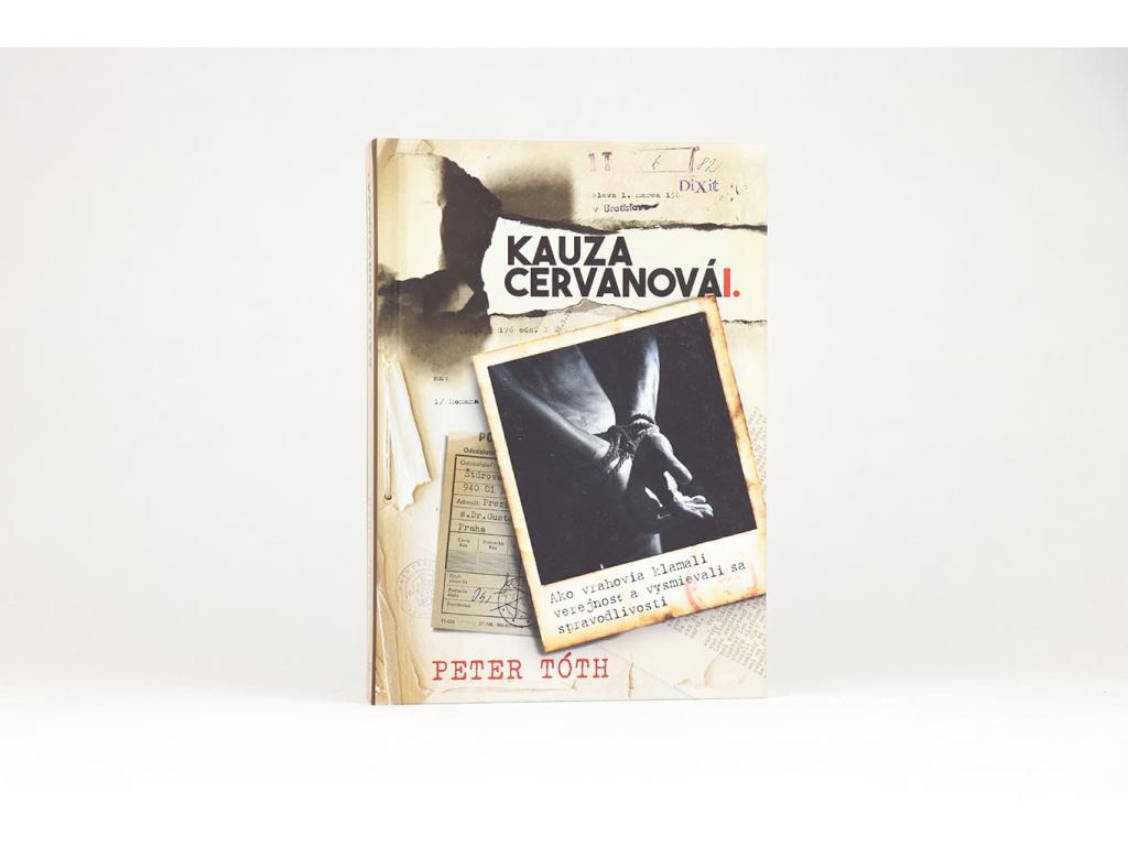 Peter Tóth - Kauza Cervanová I. (2015) + CD