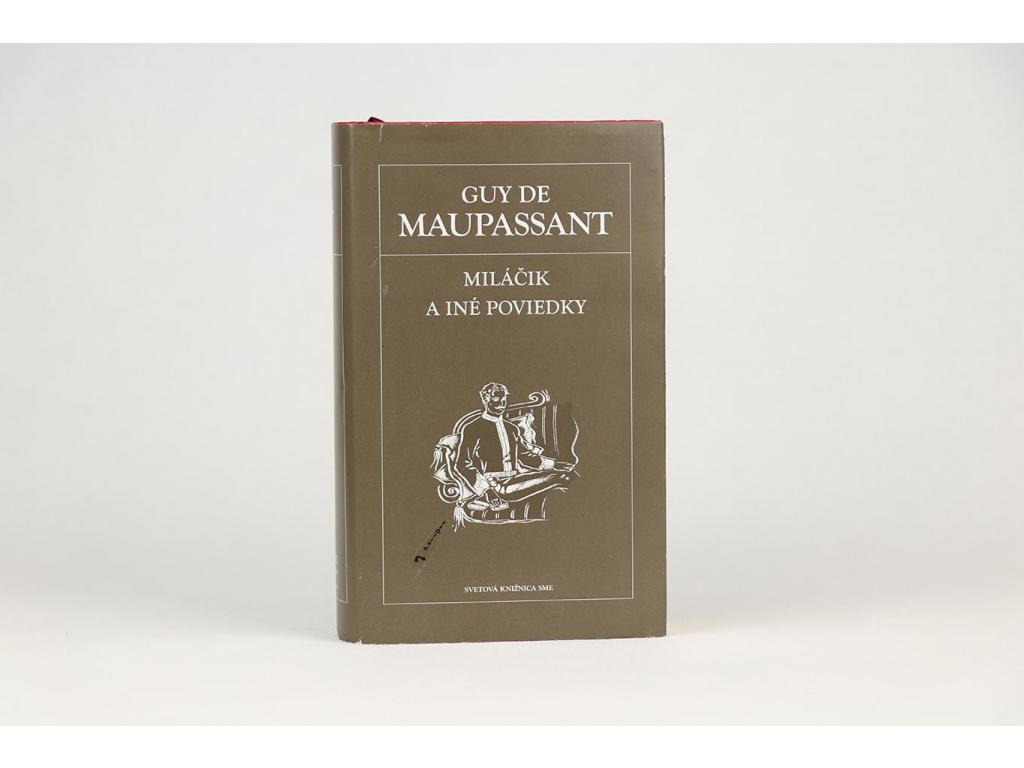 Guy de Maupassant - Miláčik a iné poviedky (2006)