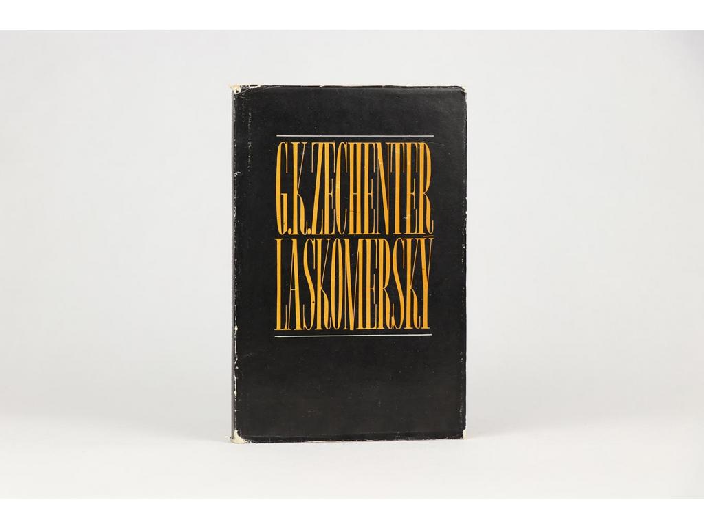 G. K. Zechenter-Laskomerský: Život a dielo 1824-1908 (1977)