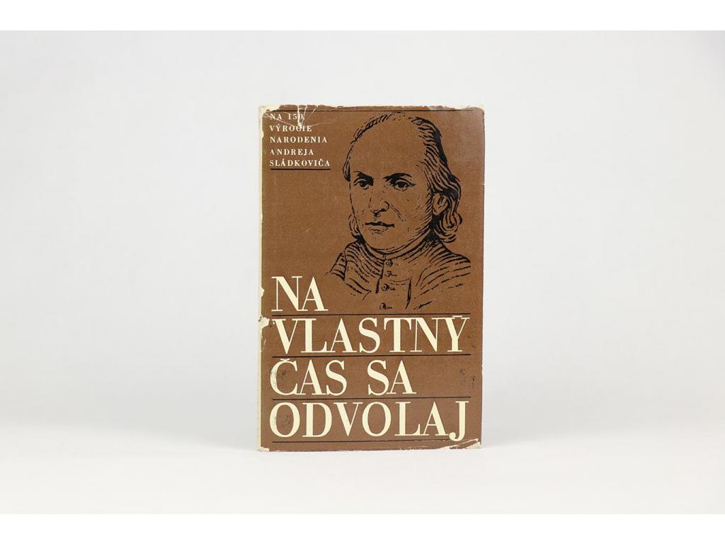 Na vlastný čas sa odvolaj: Na 150. výročie narodenia Andreja Sládkoviča (1970)