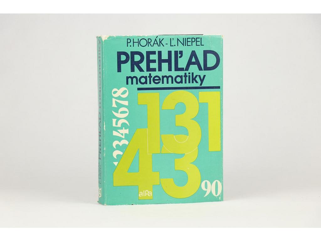 P. Horák, Ľ. Niepel - Prehľad matematiky (1983)