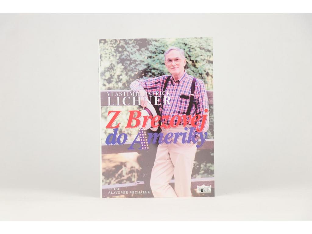 Vlastimil Patrick Lichner - Z Brezovej do Ameriky (2000)