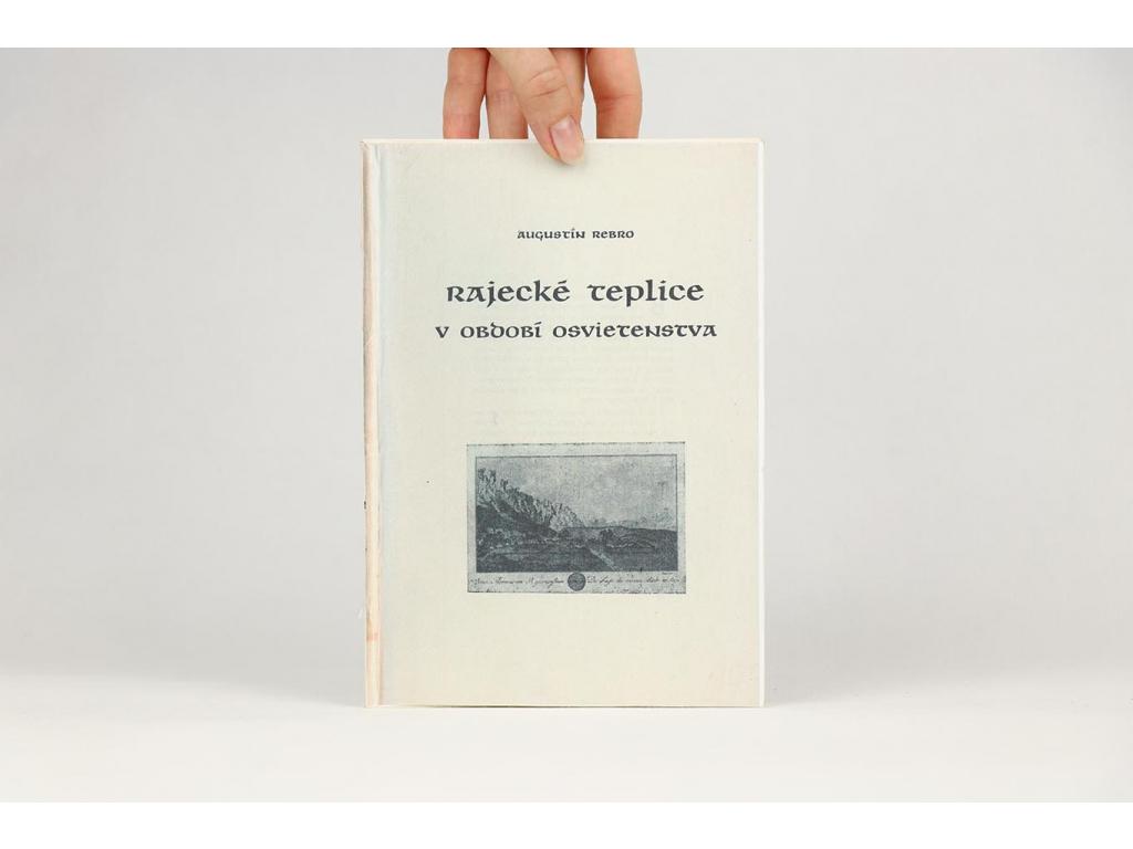 Augustín Rebro - Rajecké Teplice v období osvietenstva (1982)