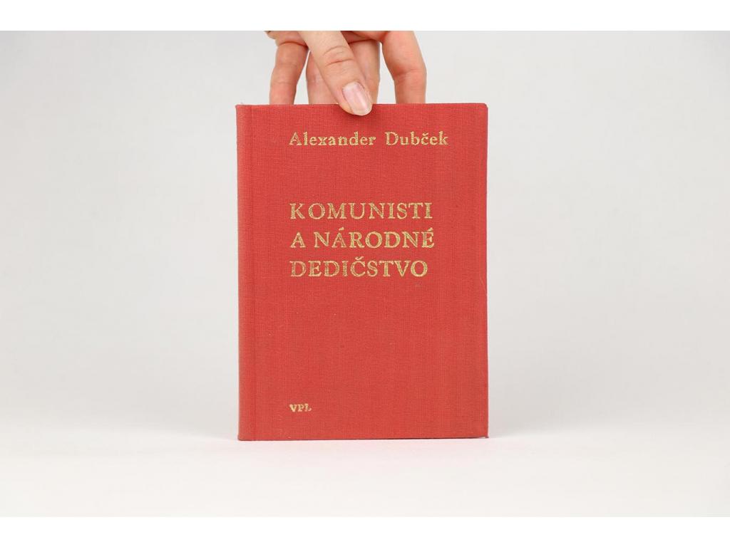 Alexander Dubček - Komunisti a národné dedičstvo (1968)