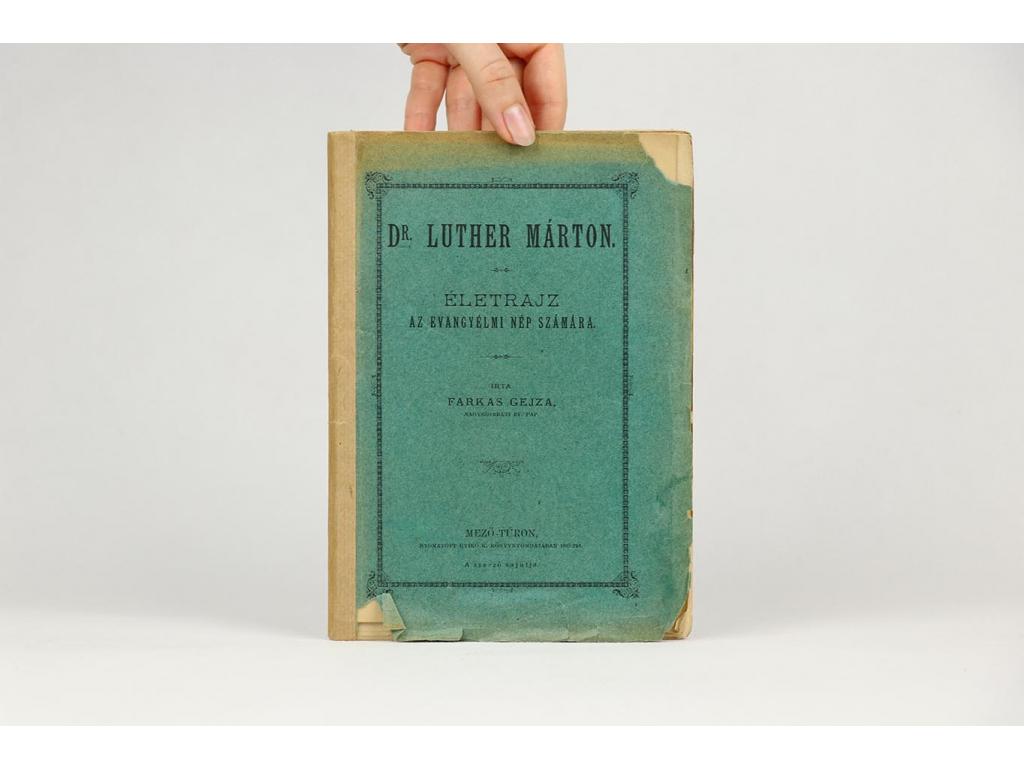 Dr. Luther Márton. Életrajz az Evangyélmi nép Számára (1889)