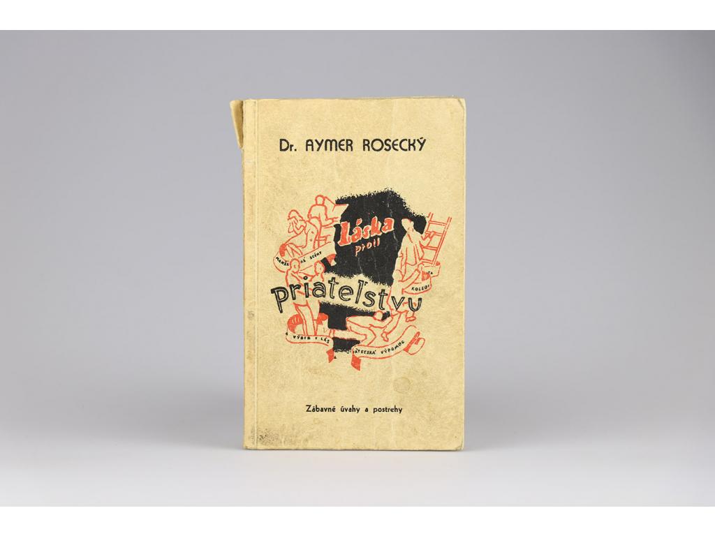 Dr. Aymer Rosecký - Láska proti priateľstvu (1945)