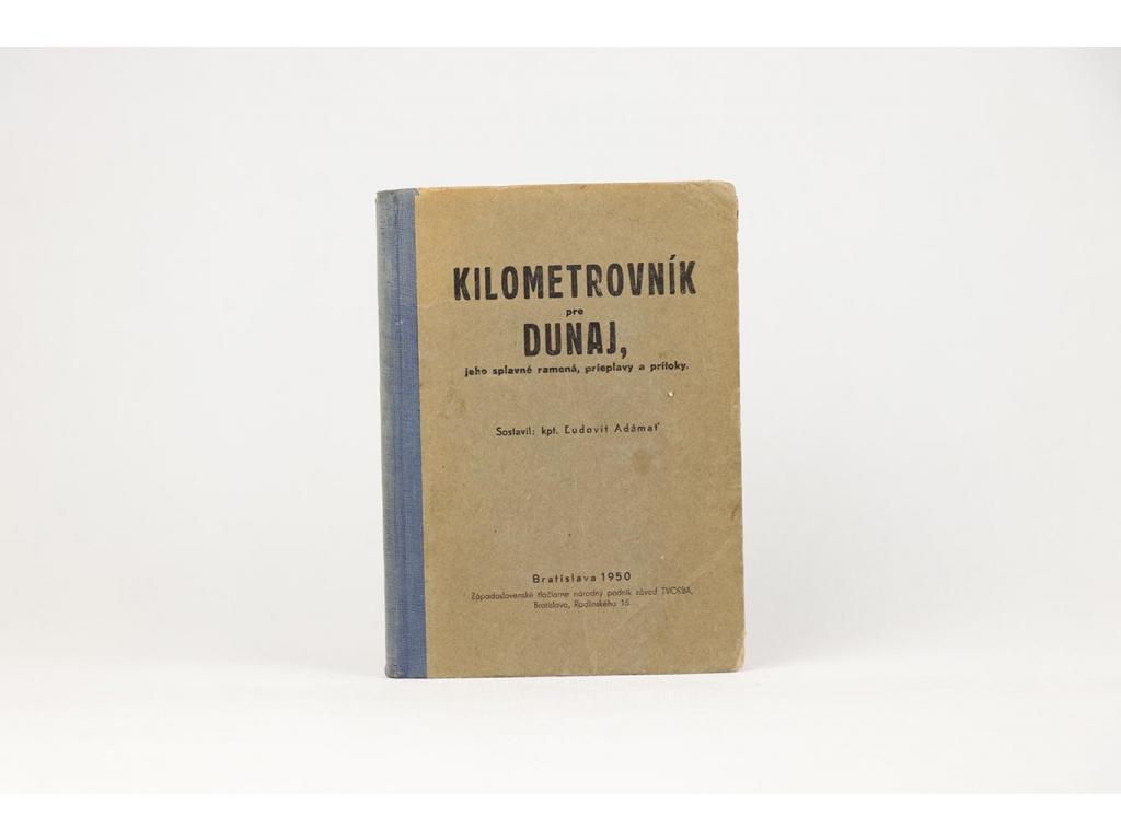 Kilometrovník pre Dunaj, jeho splavné ramená, prieplavy a prítoky (1950)