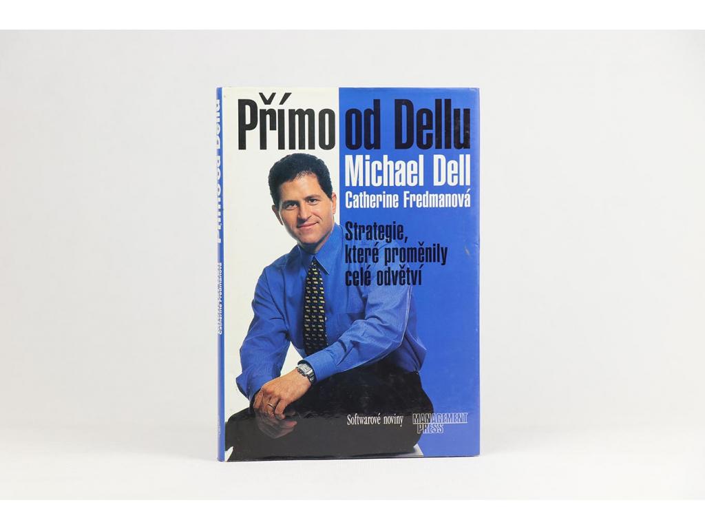 Michael Dell, Catherine Fredmanová - Přímo od Dellu (2000)