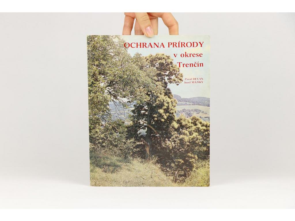 Pavol Deván, Jozef Májsky - Ochrana prírody v okrese Trenčín (1985)