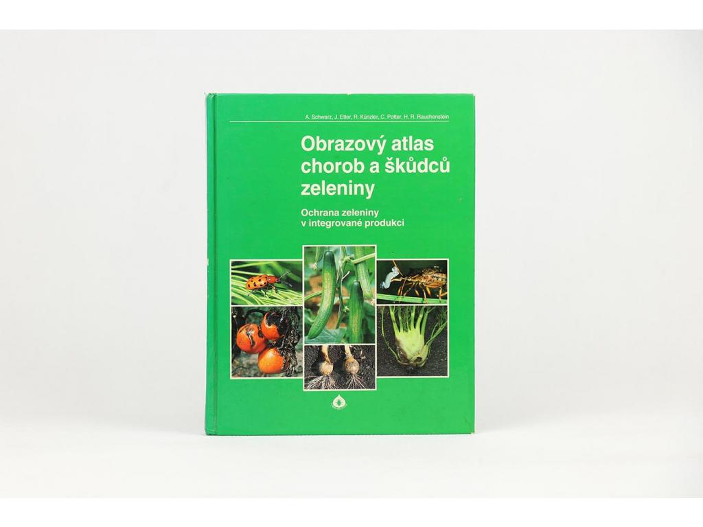 Obrazový atlas chorob a škůdců zeleniny (1996)