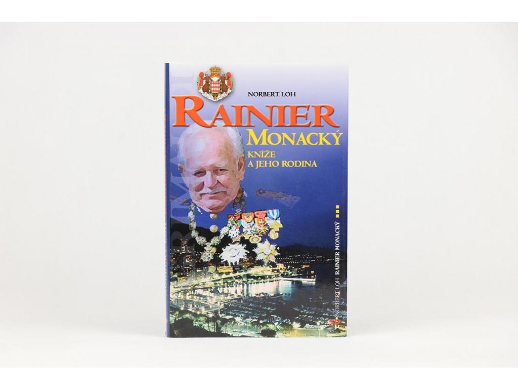 Norbert Loh - Rainier Monacký: kníže a jeho rodina (2006)