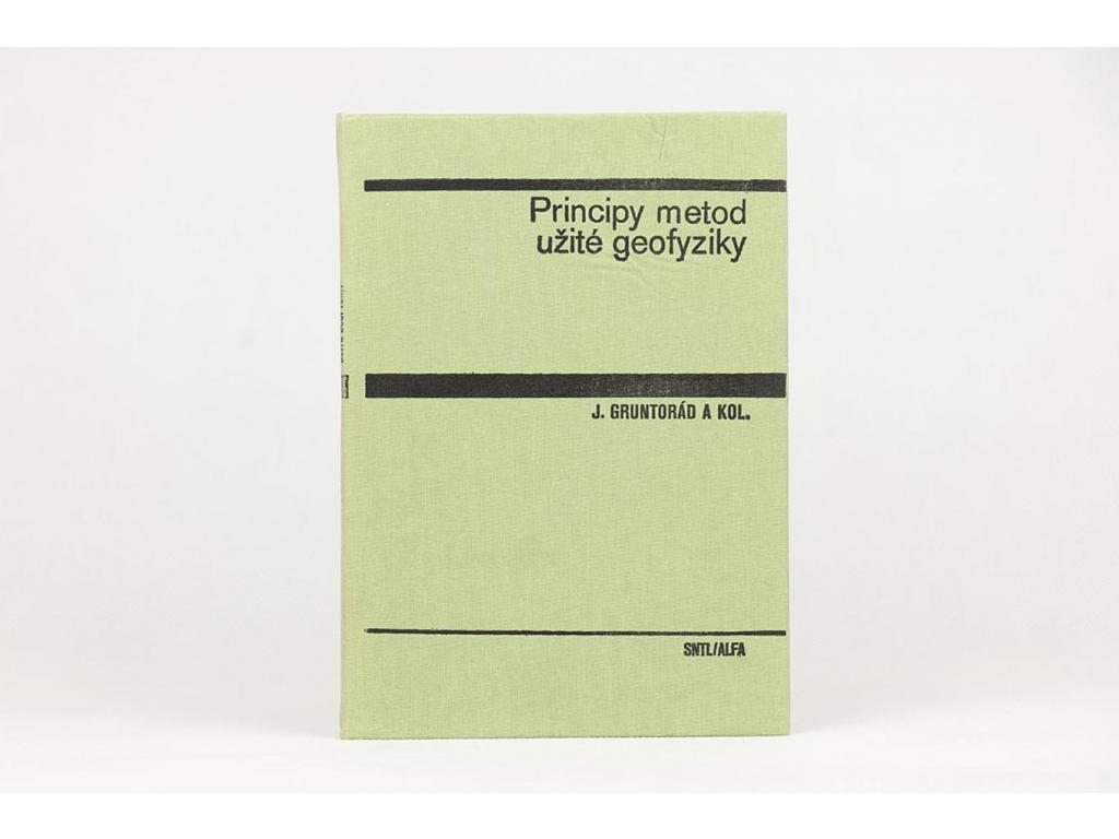 Jan Gruntorád a kol. - Principy metod užité geofyziky (1985)