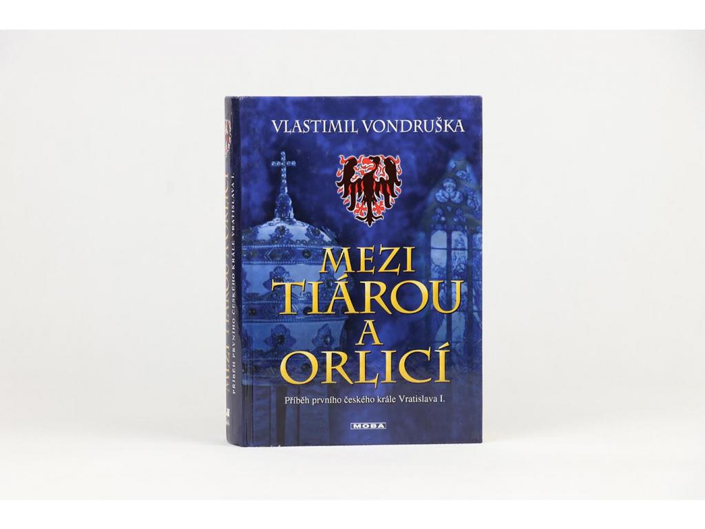 Vlastimil Vondruška - Mezi tiárou a orlicí (2006)