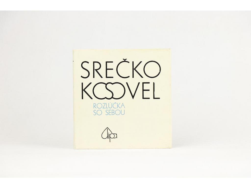 Srečko Kosovel - Rozlúčka so sebou (1974)