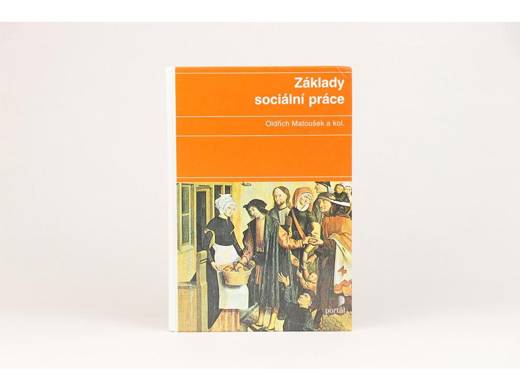 Oldřich Matoušek a kol. - Základy sociální práce (2007)