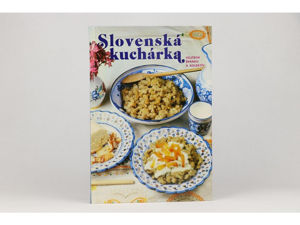 Vojtech Španko a kol. - Slovenská kuchárka (1990)