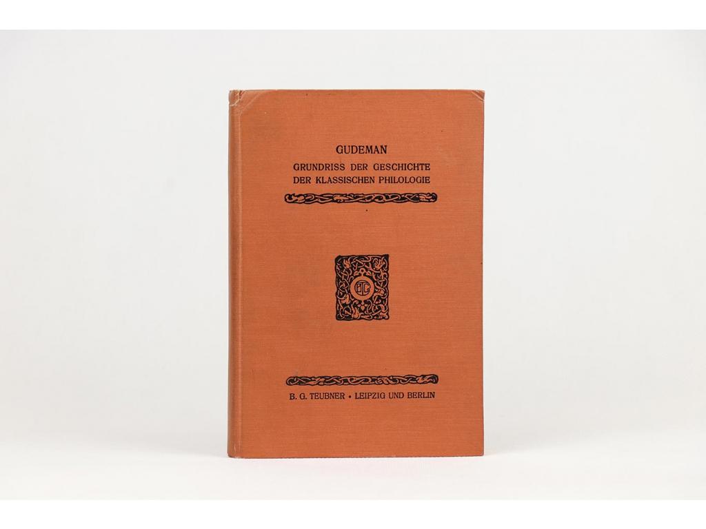 Alfred Gudeman - Grundriss der Geschichte der Klassischen Philologie (1909)