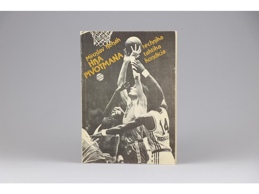 Miroslav Rehák - Hra pivotmana: technika, taktika, kondícia (1981)