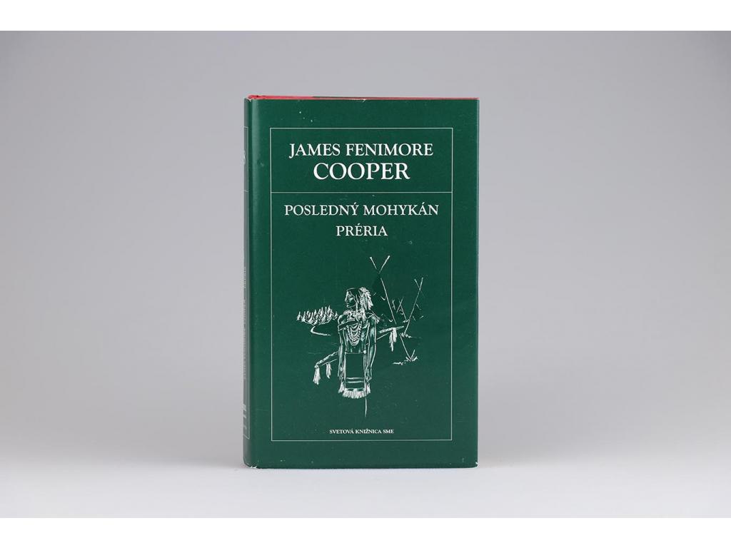 James Fenimore Cooper - Posledný mohykán, Préria (2006)