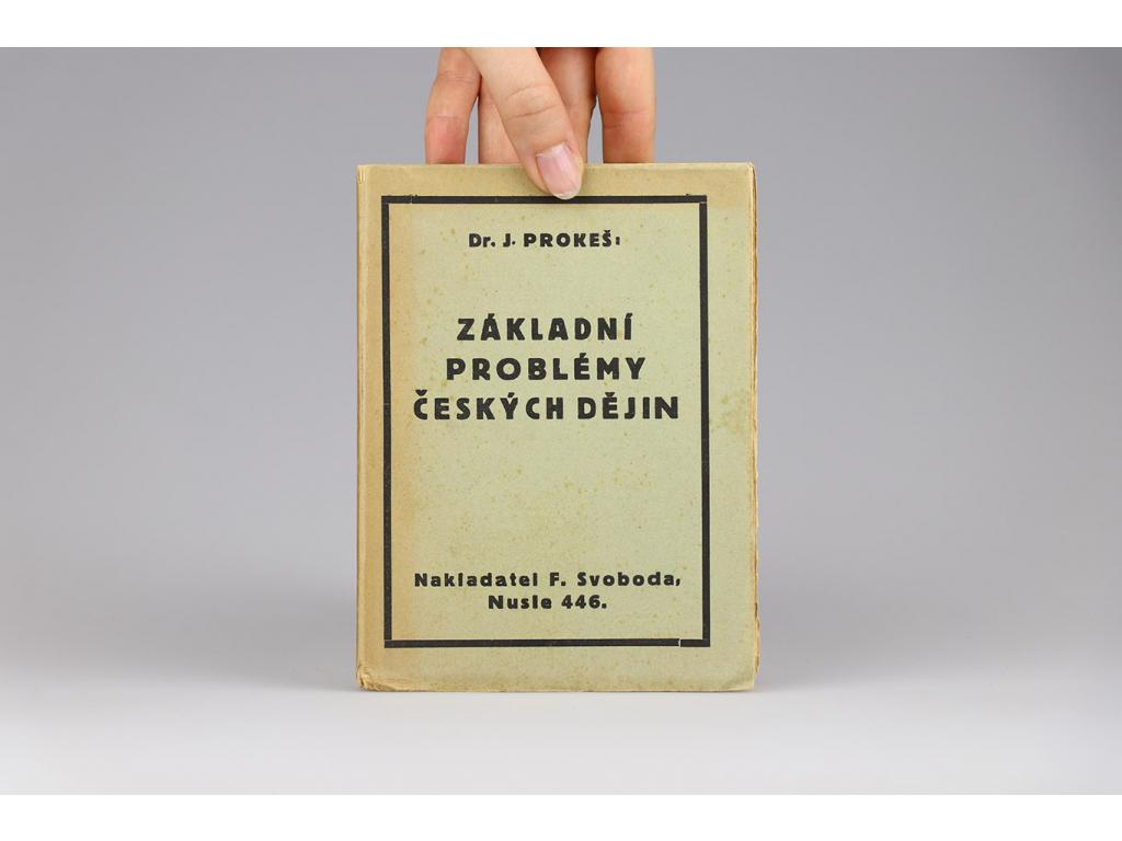 Jaroslav Prokeš - Základní problémy českých dějin (1925)