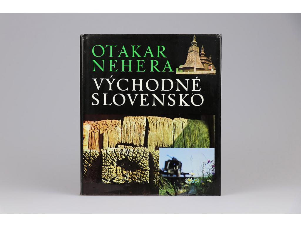 Otakar Nehera - Východné Slovensko (1977)
