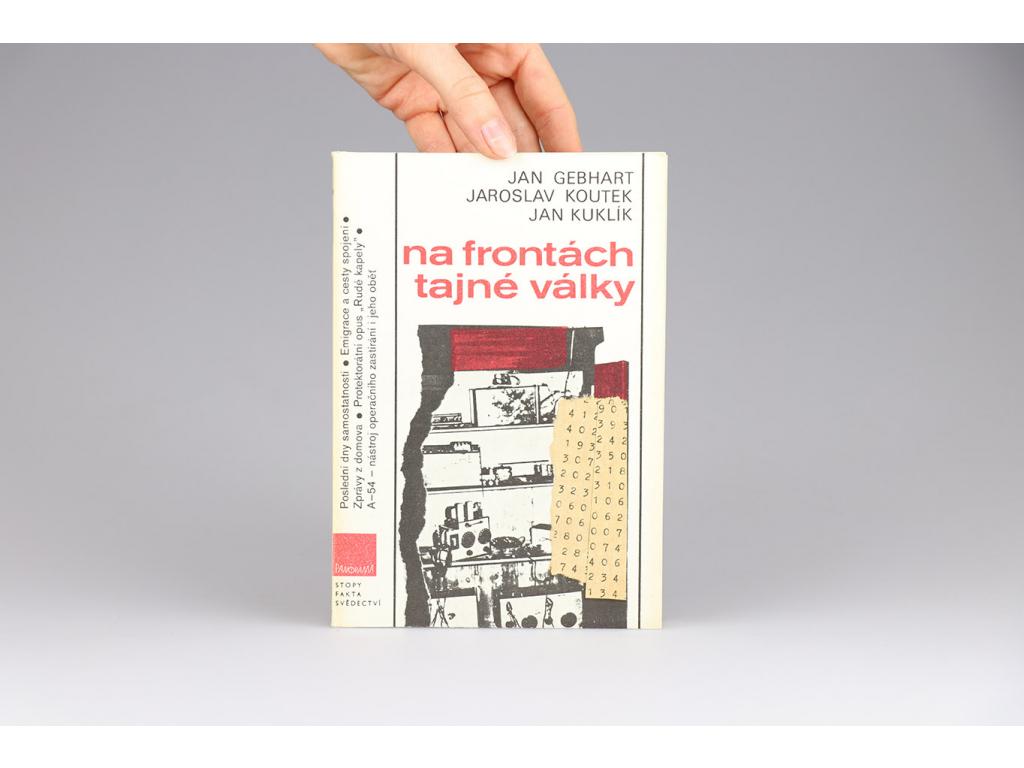 Jan Gebhart, Jaroslav Koutek, Jan Kuklík - Na frontách tajné války (1989)
