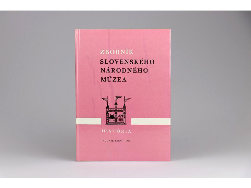 Zborník Slovenského národného múzea: História 27 (1987)