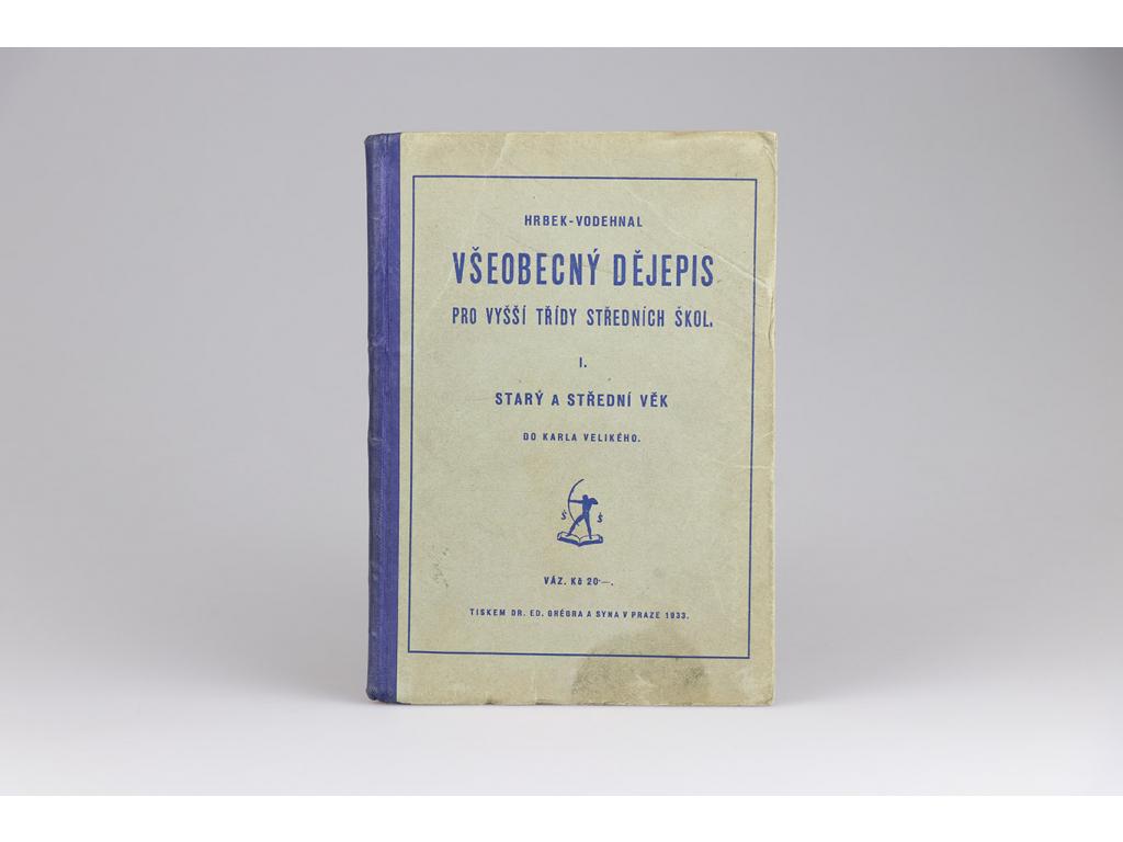 Všeobecný dějepis pro vyšší třídy středních škol I.: Starý a střední věk (1933)