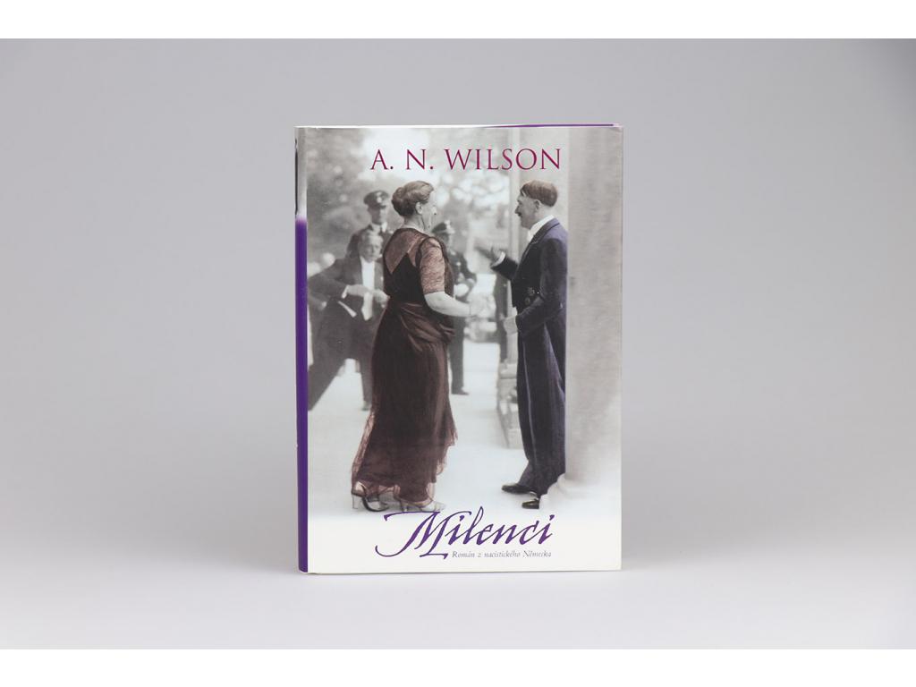 A. N. Wilson - Milenci: Román z nacistického Německa (2009)