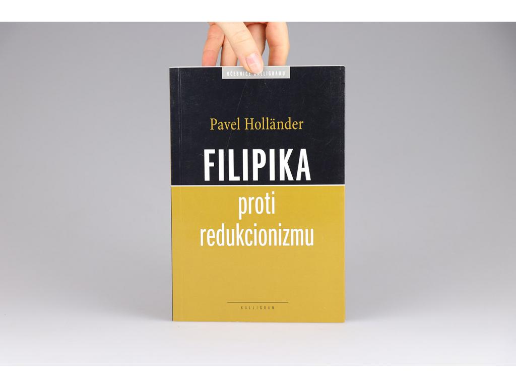 Pavel Holländer - Filipika proti redukcionizmu (2009)