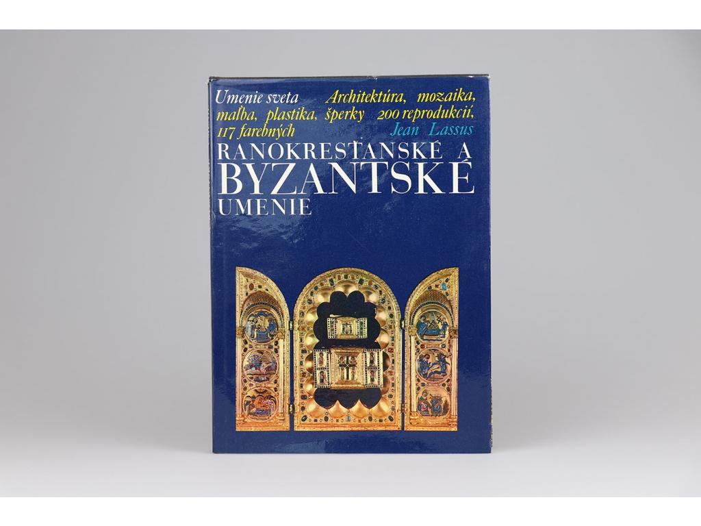 Jean Lassus - Ranokresťanské a byzantské umenie (1971)