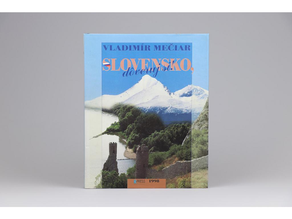 Vladimír Mečiar - Slovensko, dôveruj si! (1998)