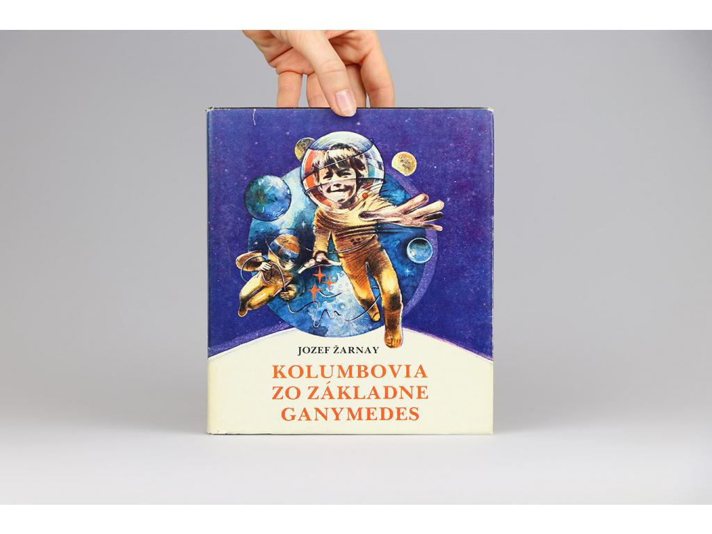 Jozef Žarnay - Kolumbovia zo základne Ganymedes (1983)