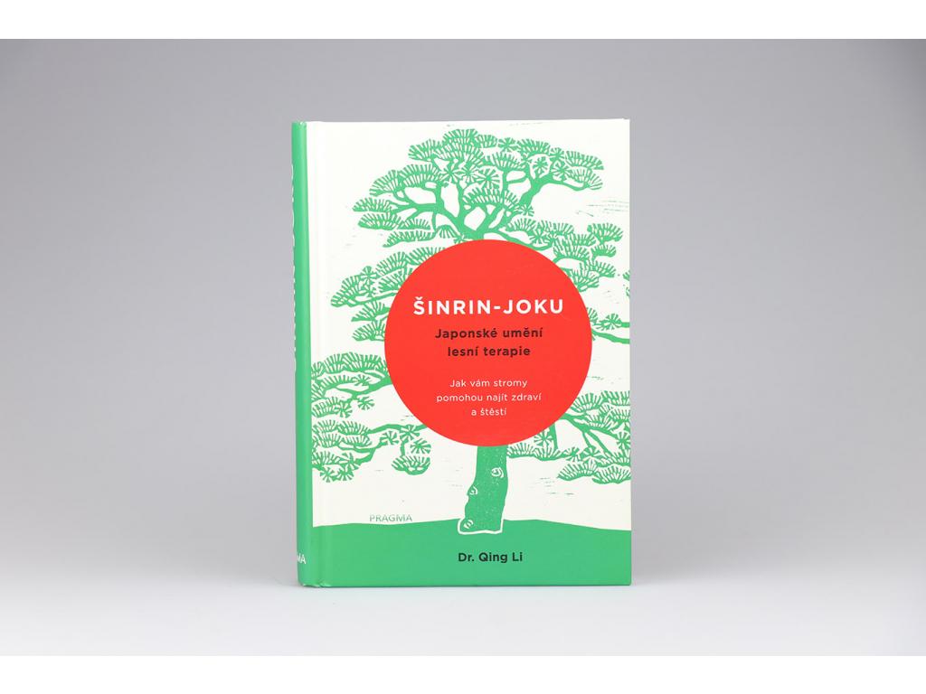 Dr. Qing Li - Šinrin-Joku: Japonské umění lesní terapie (2018)