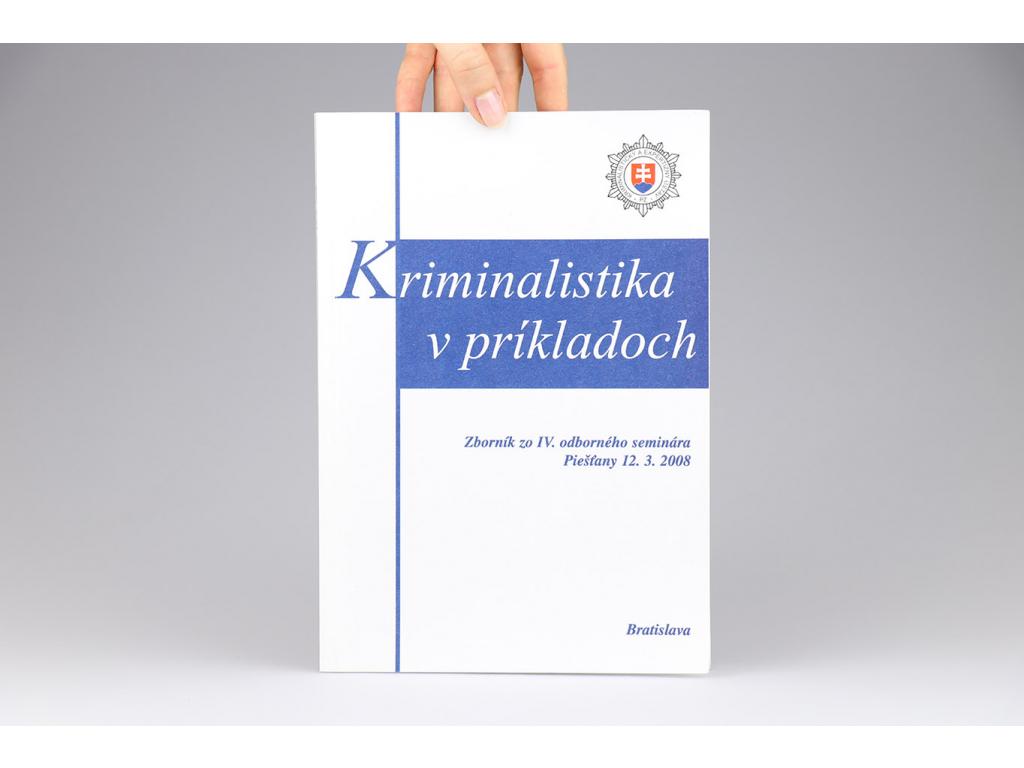 Kriminalistika v príkladoch (2008)