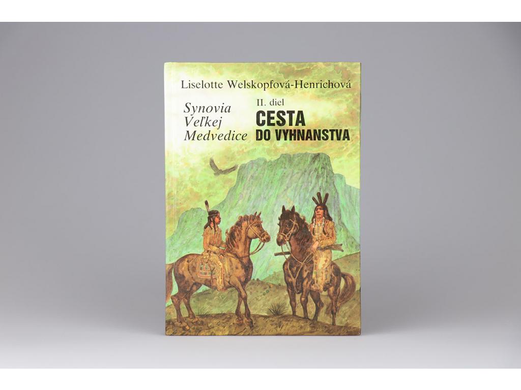 Liselotte Welskopfová-Henrichová - Synovia veľkej medvedice: Cesta do vyhnanstva, II. diel (1992)