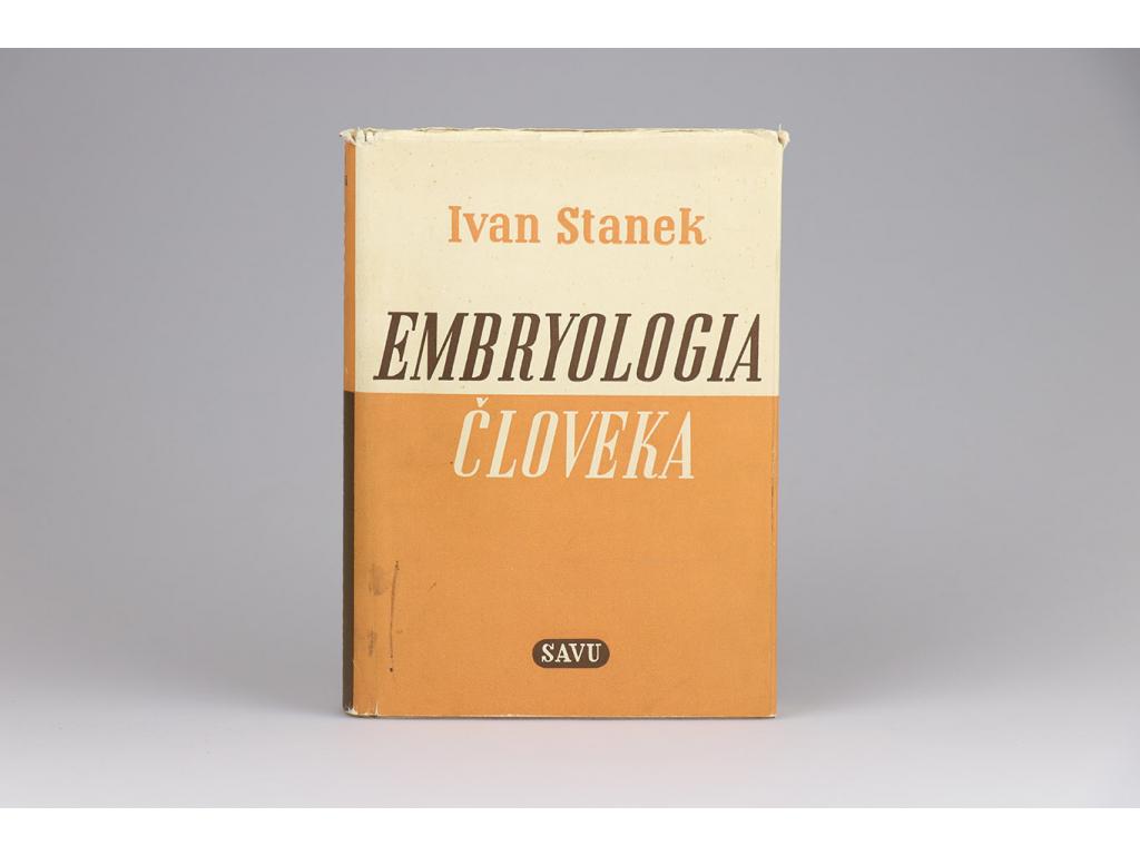Ivan Stanek - Embryologia človeka (1952)