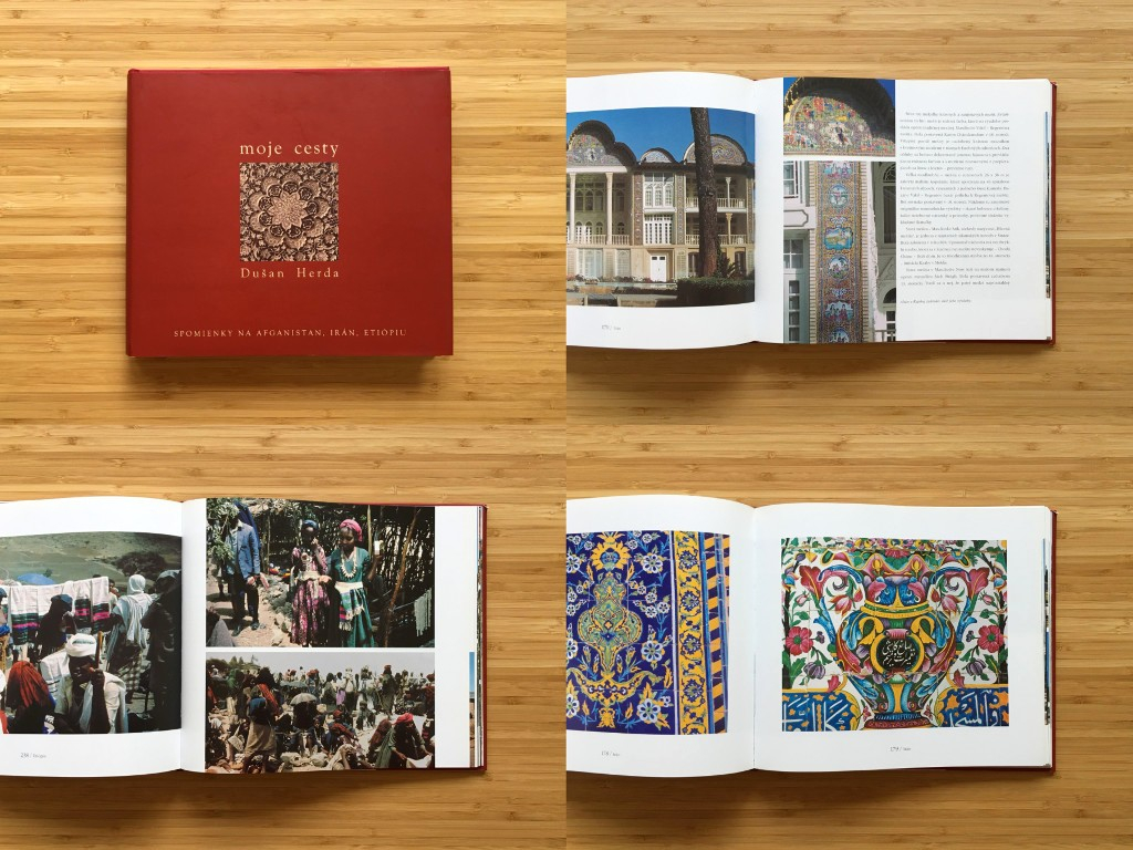Dušan Herda - Moje cesty: spomienky na Afganistan, Irán a Etiópiu (2004)