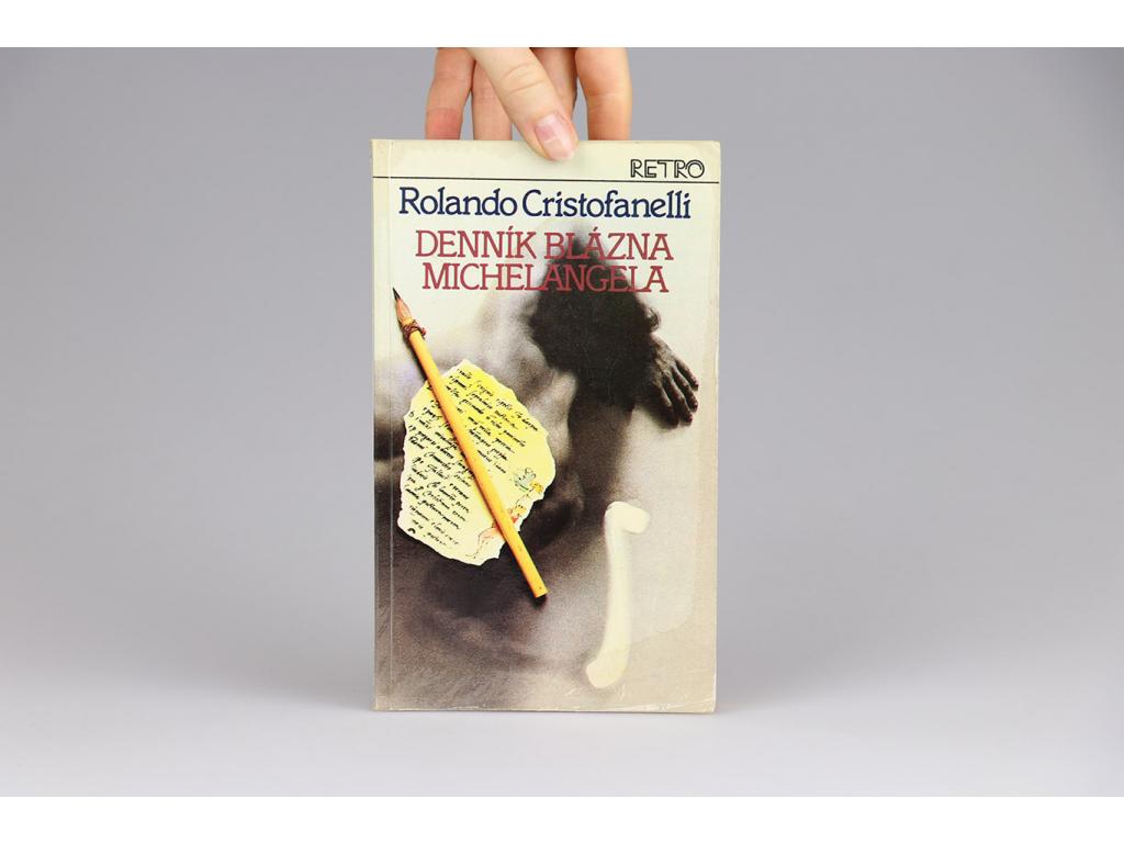 Rolando Cristofanelli - Denník blázna Michelangela (1982)