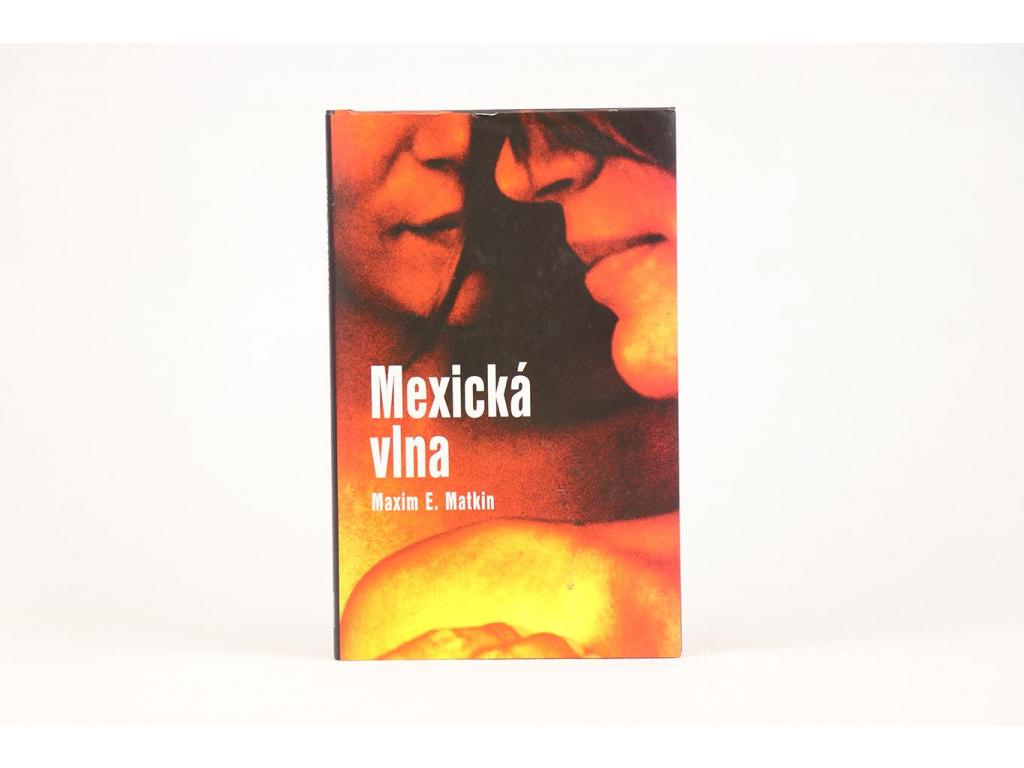Maxim E. Matkin - Mexická vlna (2005)