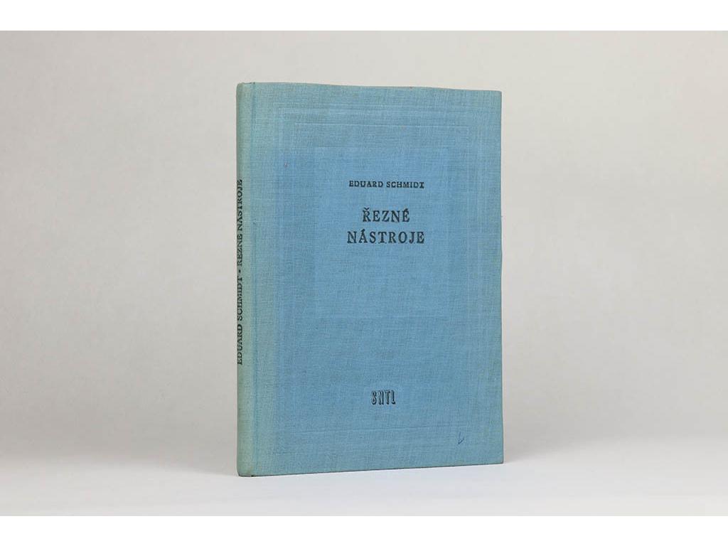 Eduard Schmidt - Řezné nástroje (1958)