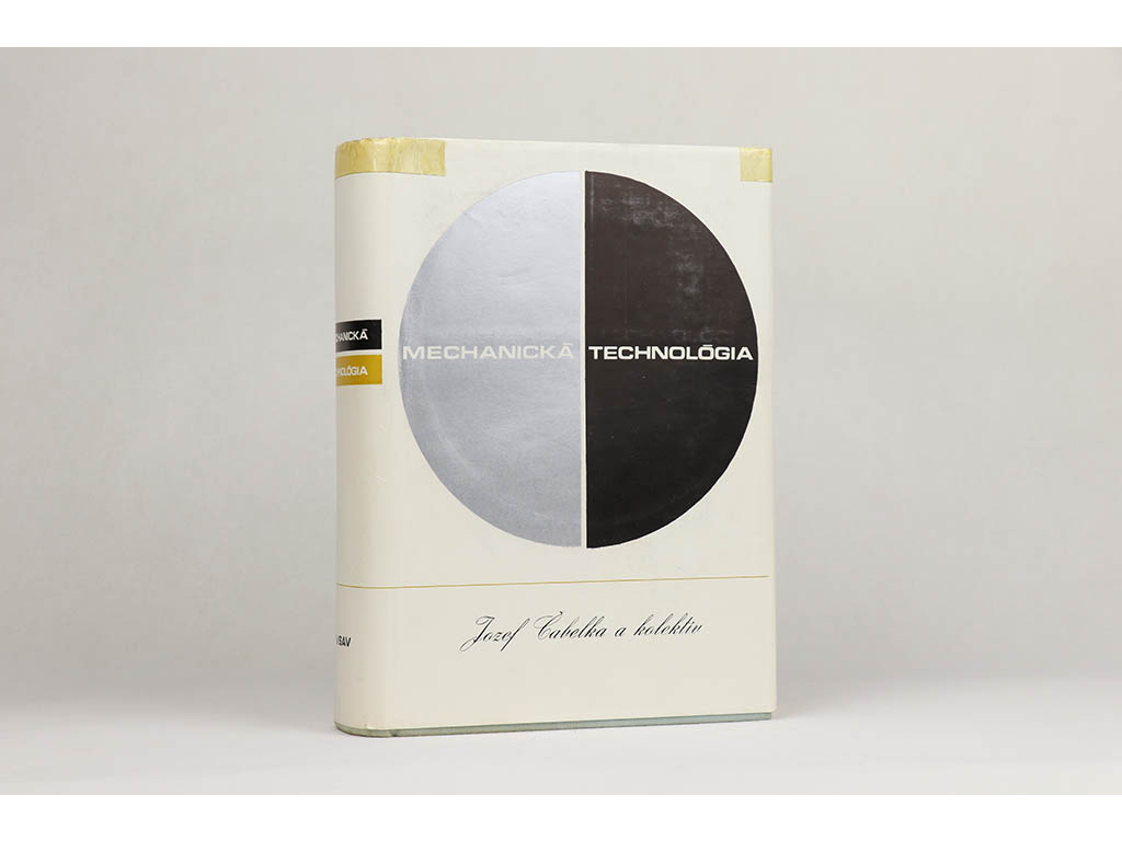 Jozef Čabelka a kol. - Mechanická technológia (1967)
