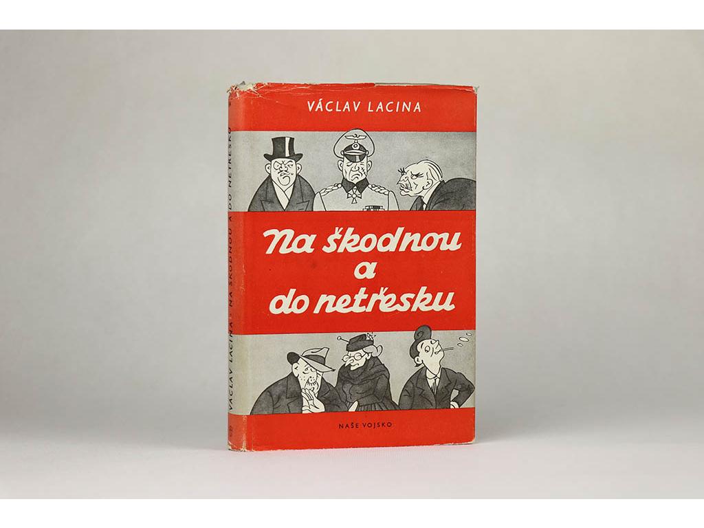 Václav Lacina - Na škodnou a do netřesku (1955)
