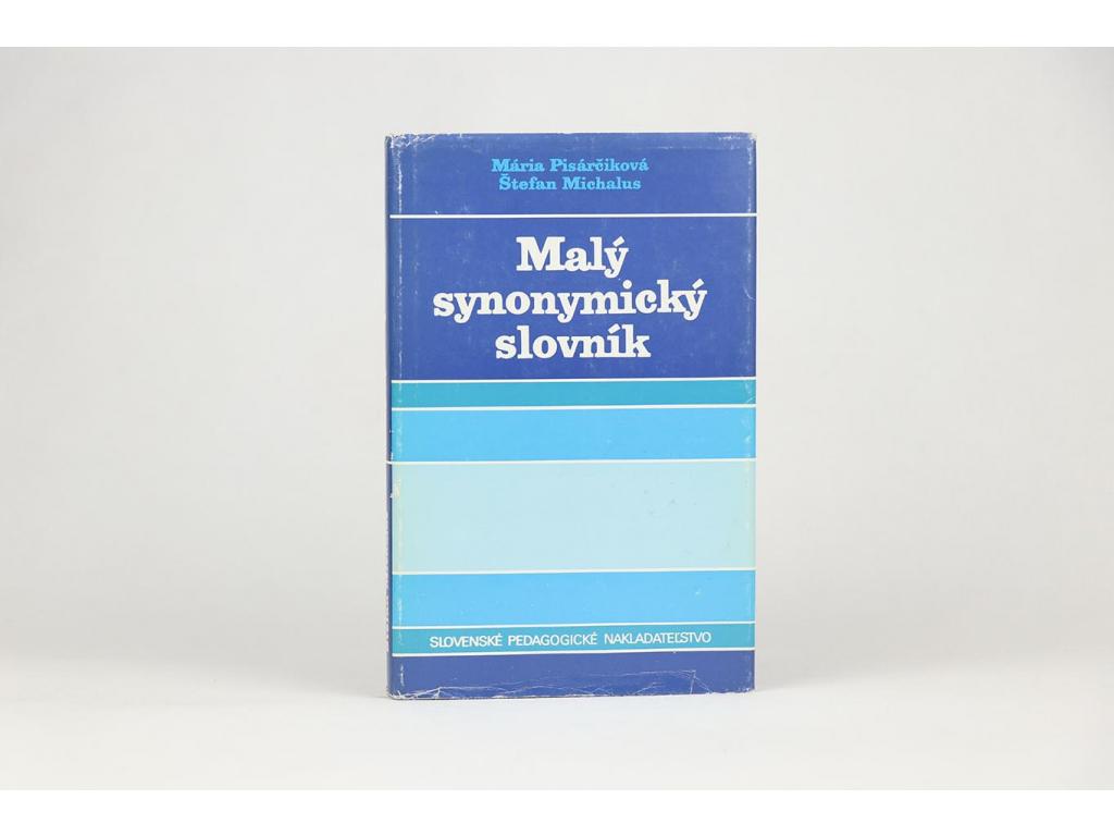 Mária Pisárčiková, Štefan Michalus - Malý synonymický slovník (1990)